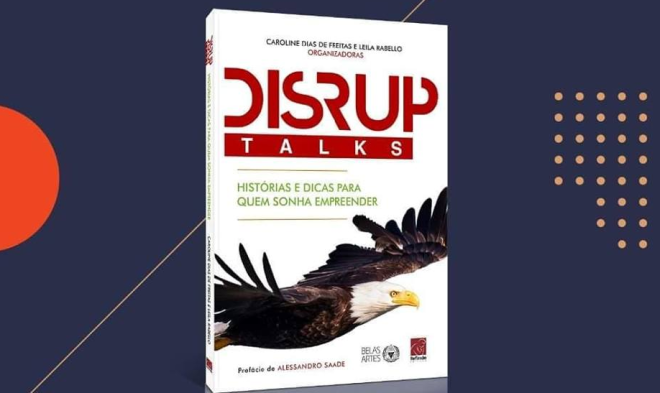 Disruptalks - Historias e Dicas para quem Sonha Empreender
