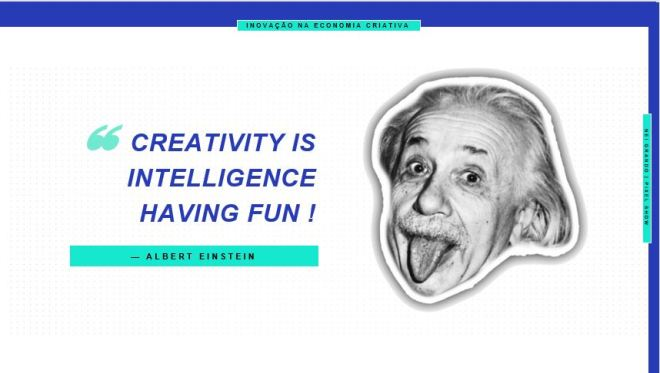 Creativity is the Intelligence Having Fun